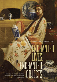 Enchanted Lives, Enchanted Objects by Dianne Macleod