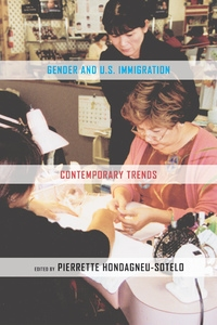 Gender and U.S. Immigration by Pierrette Hondagneu-Sotelo