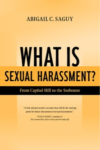 What Is Sexual Harassment? by Abigail Saguy