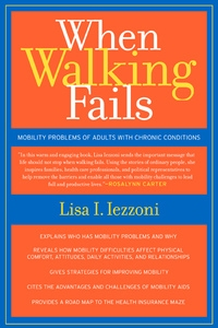 When Walking Fails by Lisa Iezzoni