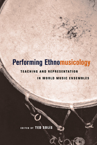 Performing Ethnomusicology Edited by Ted Solis