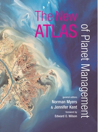 The New Atlas of Planet Management by Norman Myers, Jennifer Kent