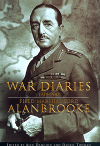 War Diaries 1939–1945 by Alanbrooke, Alex Danchev, Daniel Todman
