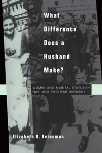 What Difference Does a Husband Make? by Elizabeth D. Heineman
