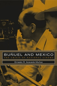Buñuel and Mexico by Ernesto R. Acevedo-Muñoz