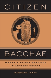Citizen Bacchae by Barbara Goff