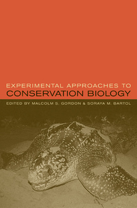 Experimental Approaches to Conservation Biology by Malcolm Gordon, Soraya Bartol