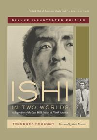 Ishi in Two Worlds by Theodora Kroeber