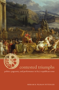 Contested Triumphs by Miriam R. Pelikan Pittenger