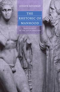 The Rhetoric of Manhood by Joseph Roisman