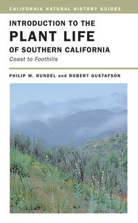 Introduction to the Plant Life of Southern California by Philip Rundel