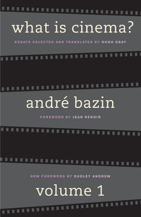 What Is Cinema? Volume I by André Bazin