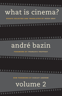 What Is Cinema? Volume II by André Bazin