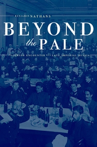 Beyond the Pale by Benjamin Nathans