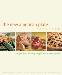 The New American Plate Cookbook by American Institute for Cancer Research