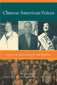 Chinese American Voices by Judy Yung, Gordon Chang, Him Mark Lai