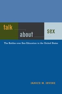 Talk About Sex by Janice M. Irvine
