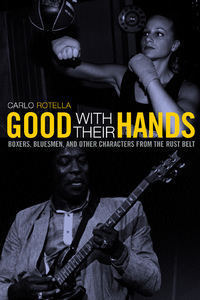 Good with Their Hands by Carlo Rotella