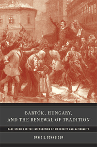 Bartok, Hungary, and the Renewal of Tradition by David E. Schneider
