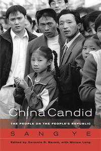 China Candid by Ye Sang, Geremie Randall Barmé