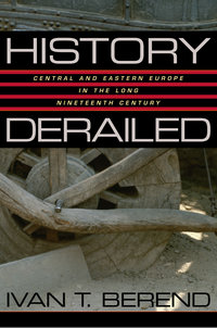History Derailed by Ivan T. Berend