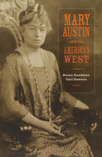 Mary Austin and the American West by Susan Goodman, Carl Dawson