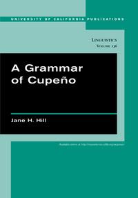 A Grammar of Cupeño by Jane H. Hill