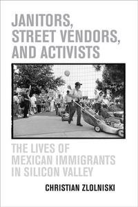 Janitors, Street Vendors, and Activists by Christian Zlolniski