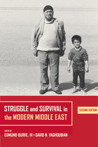 Struggle and Survival in the Modern Middle East by Edmund Burke III, David Yaghoubian