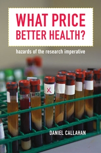 What Price Better Health? by Daniel Callahan