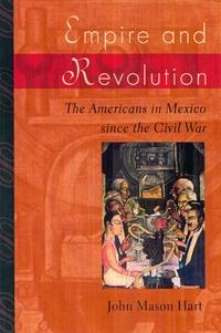 Empire and Revolution by John Mason Hart