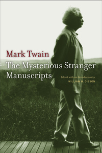 The Mysterious Stranger Manuscripts by Mark Twain, William M. Gibson