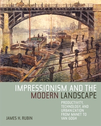 Impressionism and the Modern Landscape by James H. Rubin