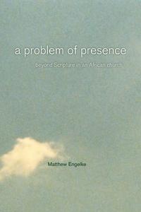 A Problem of Presence by Matthew Engelke