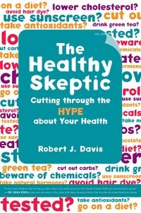 The Healthy Skeptic by Robert Davis