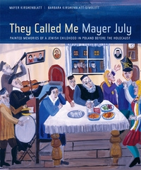 They Called Me Mayer July by Barbara Kirshenblatt-Gimblett