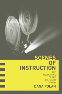 Scenes of Instruction by Dana Polan
