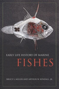 Early Life History of Marine Fishes by Bruce Miller, Arthur W. Kendall