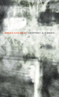 Green and Gray by Geoffrey G. O'Brien
