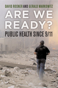 Are We Ready? by David Rosner, Gerald Markowitz