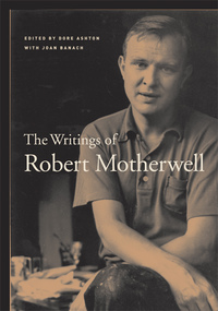 The Writings of Robert Motherwell by Robert Motherwell, Dore Ashton, Joan Banach