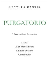 Lectura Dantis, Purgatorio by Allen Mandelbaum, Anthony Oldcorn, Charles Ross