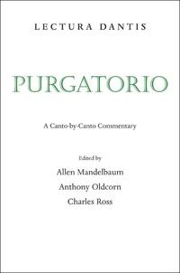 Lectura Dantis, Purgatorio by Allen Mandelbaum, Anthony Oldcorn, Charles Ross