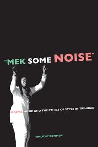 Mek Some Noise by Timothy Rommen