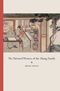 The Talented Women of the Zhang Family by Susan Mann