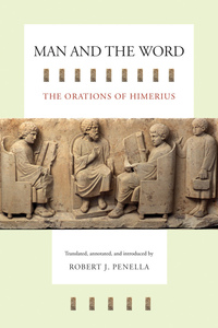 Man and the Word by Himerius, Robert J. Penella