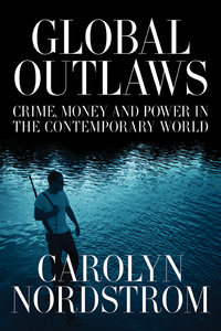 Global Outlaws by Carolyn Nordstrom
