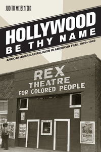 Hollywood Be Thy Name by Judith Weisenfeld