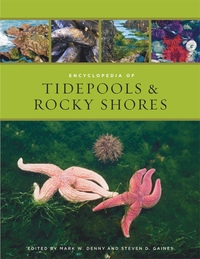 Encyclopedia of Tidepools and Rocky Shores by Mark W Denny, Steve Gaines