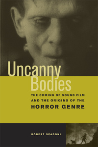 Uncanny Bodies by Robert Spadoni